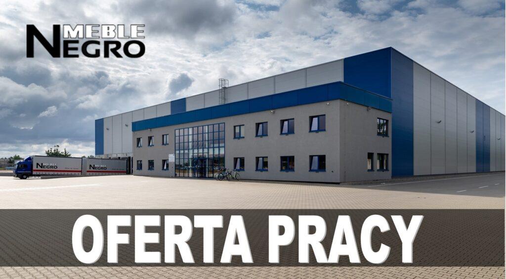 Firma MEBLE NEGRO poszukuje pracowników