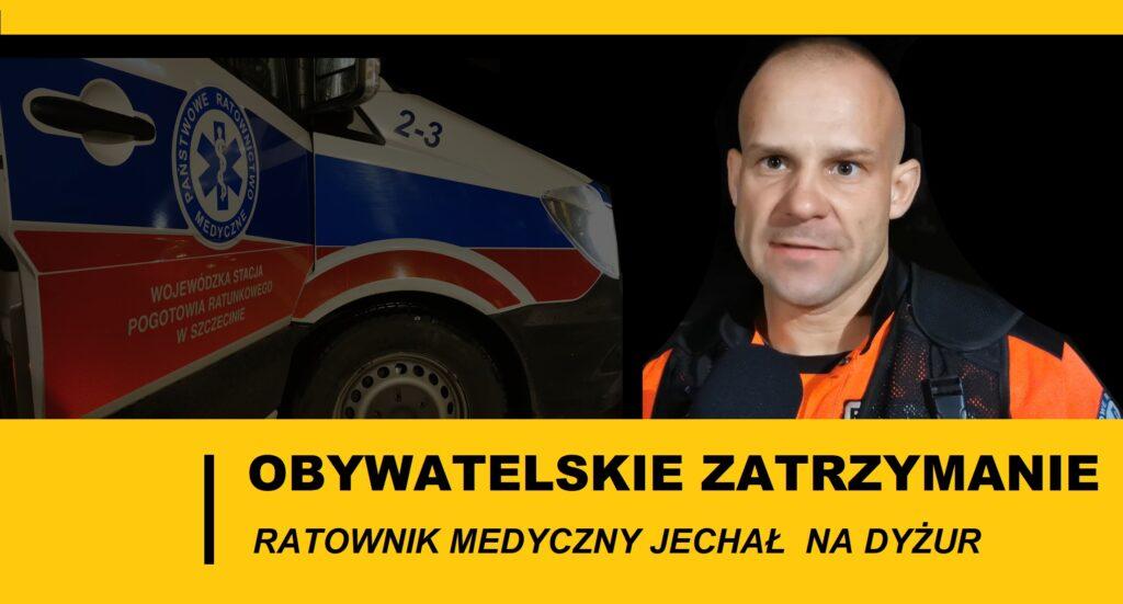 Ratownik medyczny podjął skuteczną próbę obywatelskiego zatrzymania na drodze.